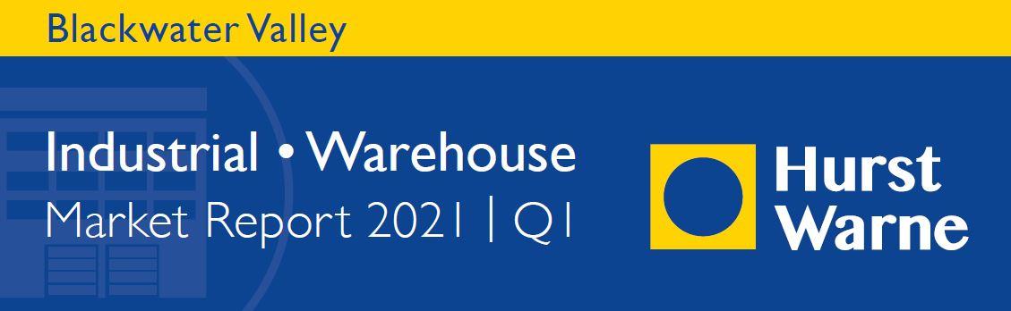 Hurst Warne Blackwater Valley Industrial Warehouse Market Report Q1 | 2021